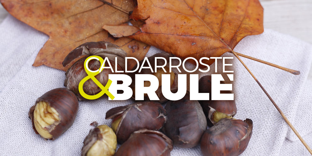 Caldarroste & Brulè