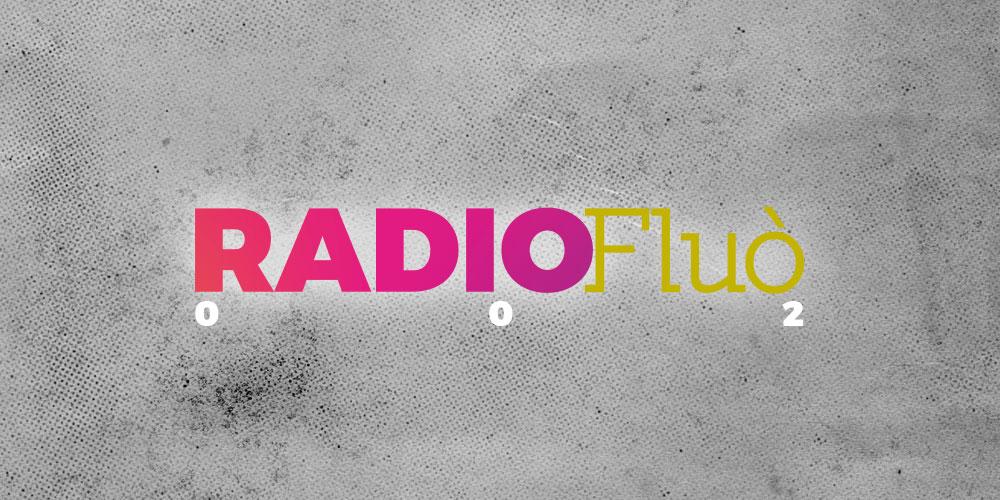 RADIO Fluò è sempre accesa! Scopri la nuova playlist!